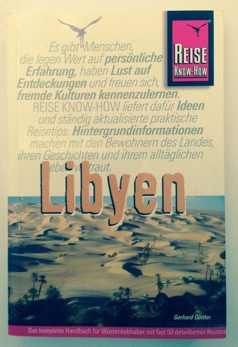 Libyen : von Leptis Magna zum Wau an Namus. Göttler, Gerhard:
