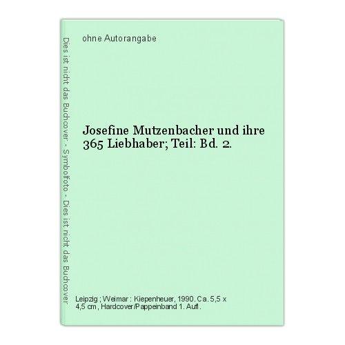 Josefine Mutzenbacher und ihre 365 Liebhaber; Teil: Bd. 2.