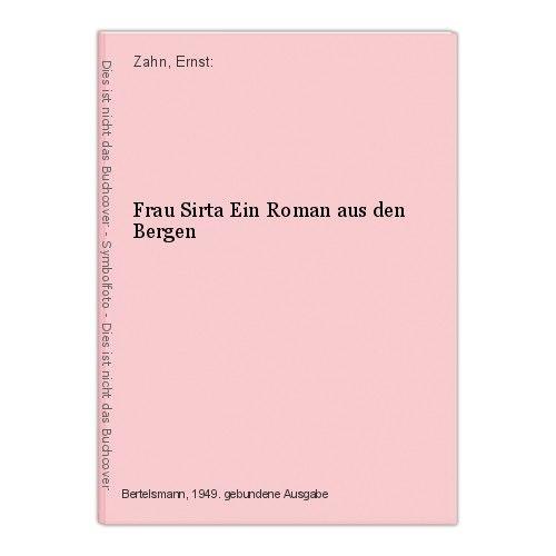 Frau Sirta Ein Roman aus den Bergen Zahn, Ernst: