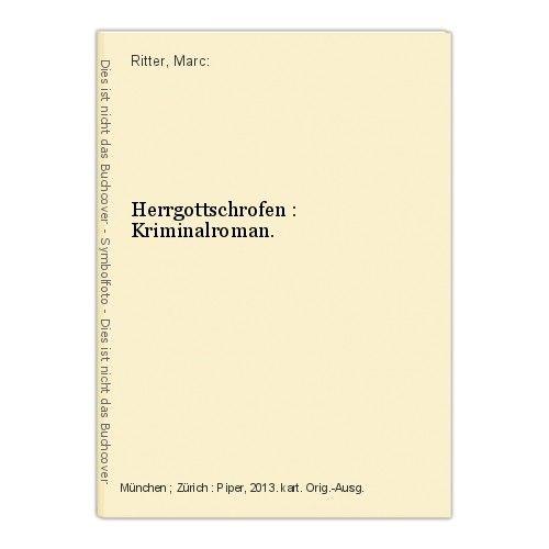 Herrgottschrofen : Kriminalroman. Ritter, Marc: