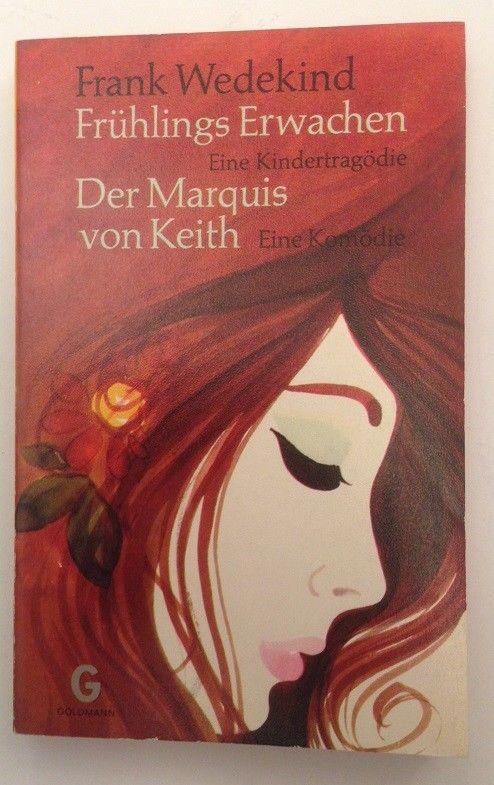 Frühlings Erwachen ( eine Kindertragödie ) Der Marquis von Keith ( eine Komödie