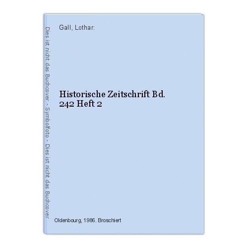 Historische Zeitschrift Bd. 242 Heft 2 Gall, Lothar: