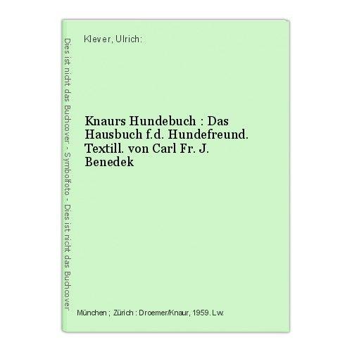 Knaurs Hundebuch : Das Hausbuch f.d. Hundefreund. Textill. von Carl Fr. J. Bened