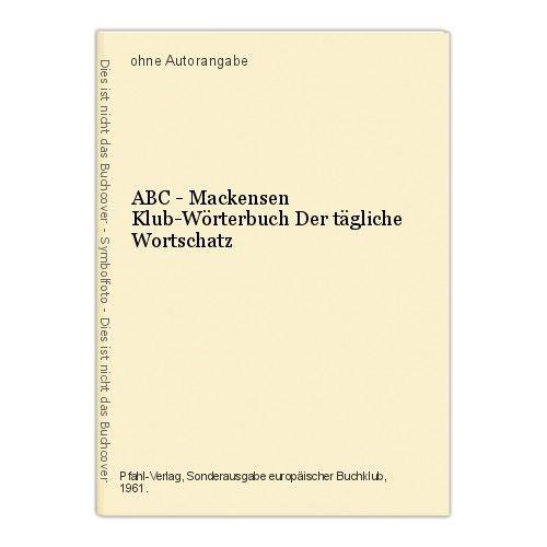 ABC - Mackensen Klub-Wörterbuch Der tägliche Wortschatz