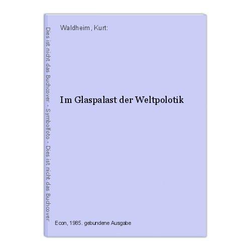 Im Glaspalast der Weltpolotik Waldheim, Kurt: