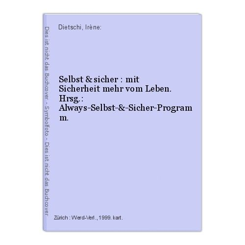 Selbst & sicher : mit Sicherheit mehr vom Leben. Hrsg.: Always-Selbst-&-Sicher-P
