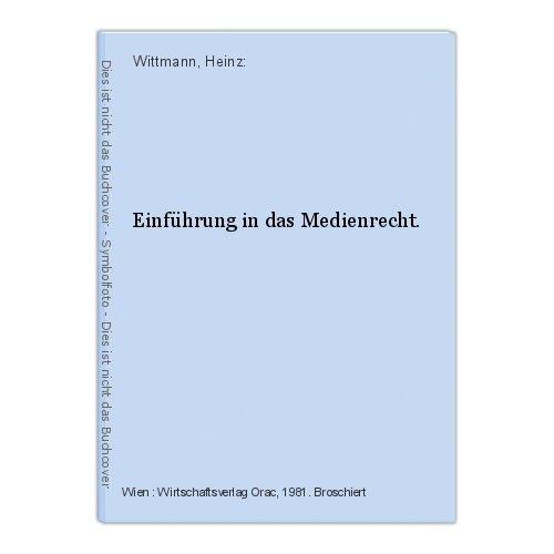 Einführung in das Medienrecht. Wittmann, Heinz: