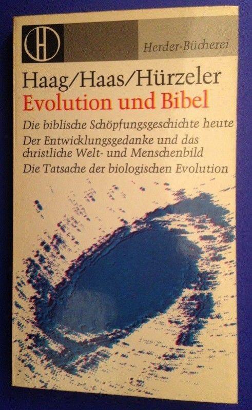 Evolution und Bibel. Haag ; Haas ; Hürzeler Haag, Herbert, Adolf Haas und Johann