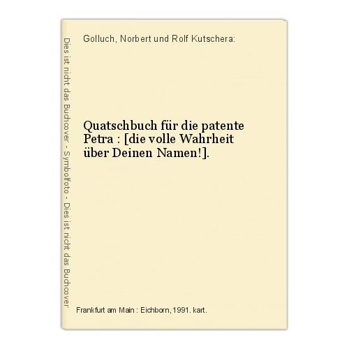 Quatschbuch für die patente Petra : [die volle Wahrheit über Deinen Namen!]. Gol