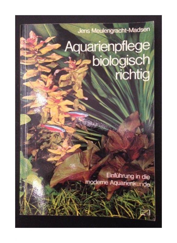 Aquarienpflege, biologisch richtig [108 Abb., soweit nicht anders angegeben vom 0