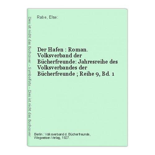 Der Hafen : Roman. Volksverband der Bücherfreunde: Jahresreihe des Volksverbande 0