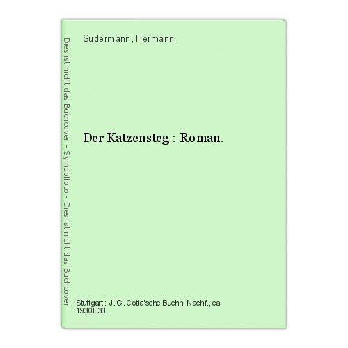Der Katzensteg : Roman. Sudermann, Hermann: 0