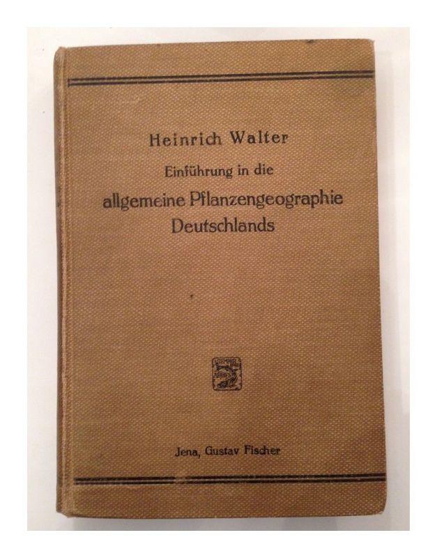 Einführung in die allgemeine Pflanzengeographie Deutschlands. Walter, Heinrich u