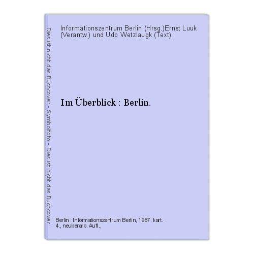 FIm Überblick : Berlin. Informationszentrum Berlin (Hrsg.)Ernst Luuk (Verantw.)