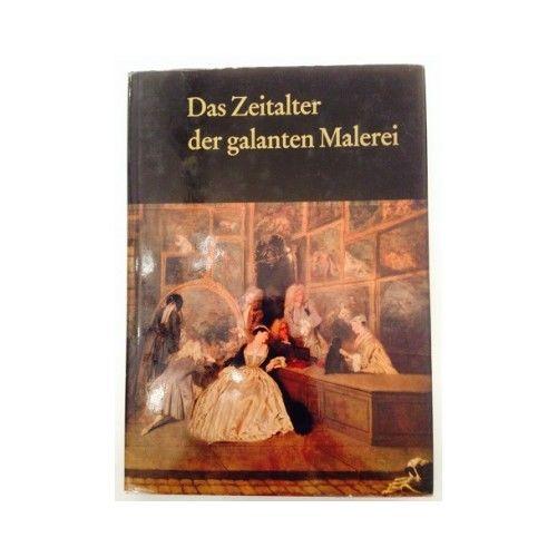 Das Zeitalter der galanten Malerei [Michael Schwarz. Texte] par Sarane Alexandri