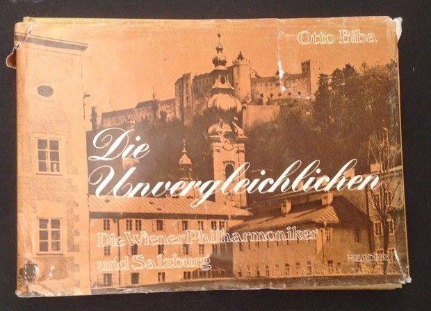 Die Unvergleichlichen Die wiener Philharmoniker und Salzburg Biba, Otto: