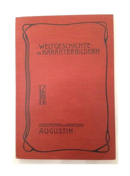 Augustin Der Untergang der antiken Kultur Hertling, Georg Freiherr von: