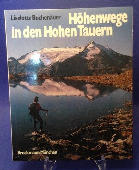 Höhenwege in den Hohen Tauern zwischen Ankogel und Gorßvenediger buchenauer, Lie