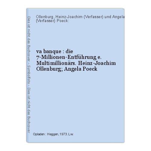 Va banque : die 7-Millionen-Entführung e. Multimillionärs. Heinz-Joachim Ollenbu
