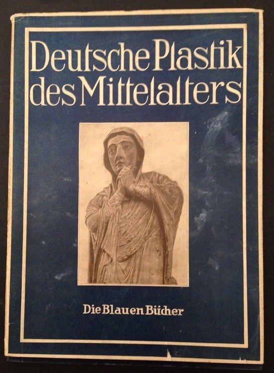 Die blauen Bücher Deutsche Plastik des Mittelalters Sauerlandt, Max:
