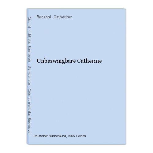Unbezwingbare Catherine Benzoni, Catherine: