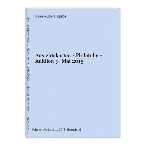 Ansichtskarten - Philatelie - Auktion 9. Mai 2015