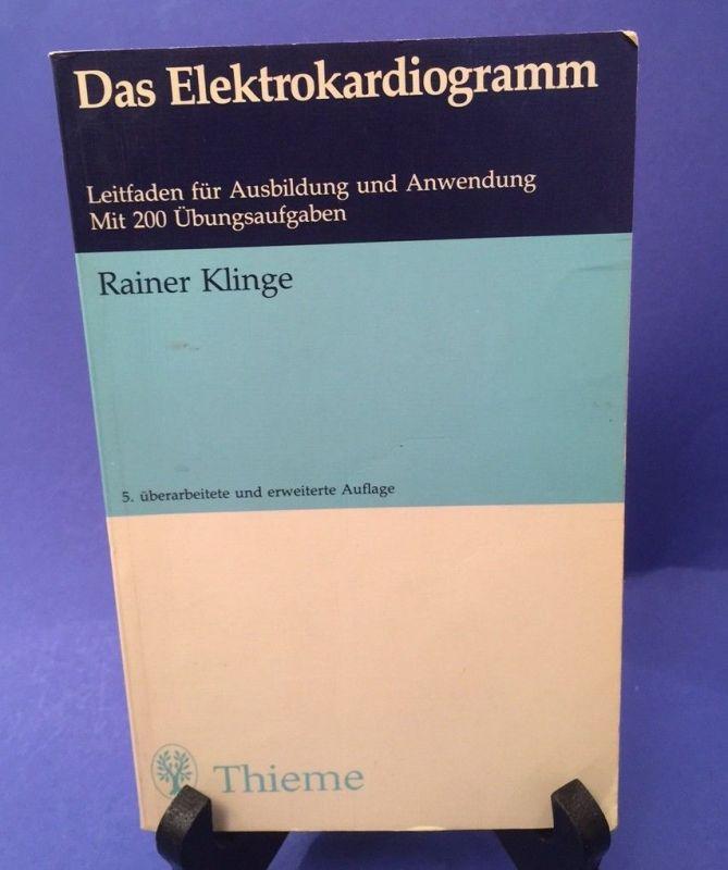 Das Elektrokardiogramm : Leitf. für Ausbildung u. Anwendung ; mit 200 Übungsaufg