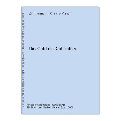 Das Gold des Columbus. Zimmermann, Christa-Maria: