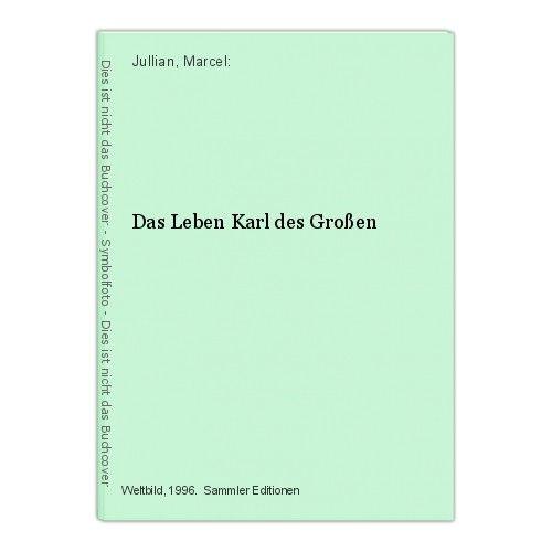 Das Leben Karl des Großen Jullian, Marcel: