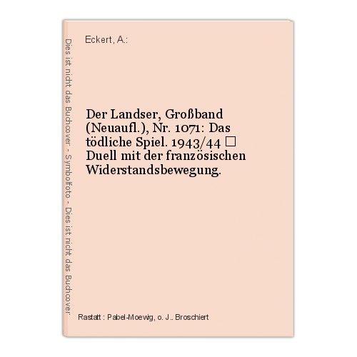 Der Landser, Großband (Neuaufl.), Nr. 1071: Das tödliche Spiel. 1943/44 – Duell