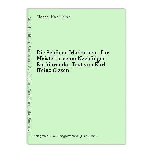 Die Schönen Madonnen : Ihr Meister u. seine Nachfolger. Einführender Text von Ka