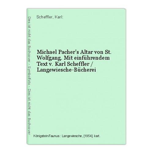 Michael Pacher's Altar von St. Wolfgang. Mit einführendem Text v. Karl Scheffler