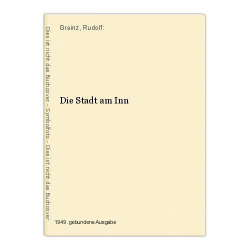 Die Stadt am Inn Greinz, Rudolf: