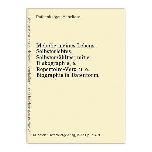 Melodie meines Lebens : Selbsterlebtes, Selbsterzähltes; mit e. Diskographie, e.