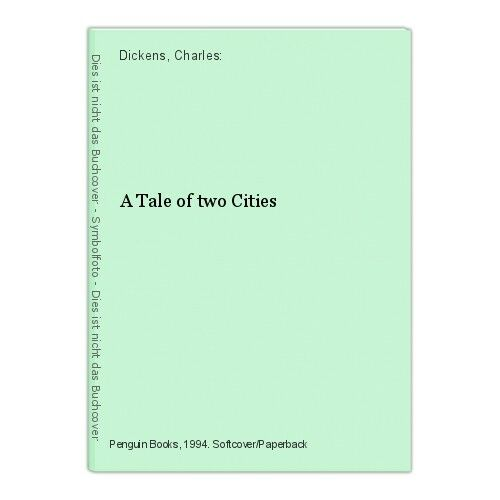 A Tale of two Cities Dickens, Charles: