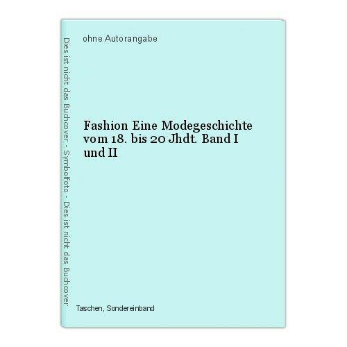 Fashion Eine Modegeschichte vom 18. bis 20 Jhdt. Band I und II