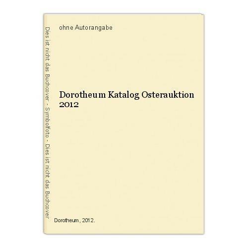 Dorotheum Katalog Osterauktion 2012