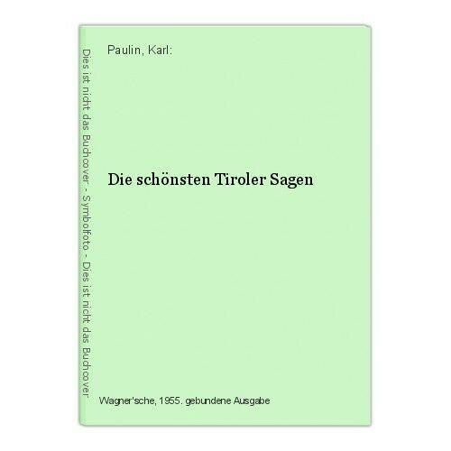 Die schönsten Tiroler Sagen Paulin, Karl: