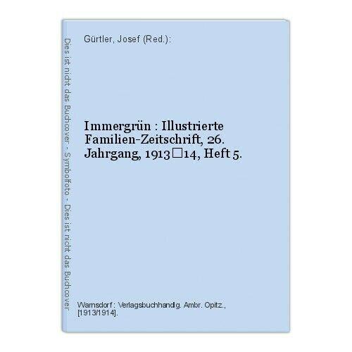 Immergrün : Illustrierte Familien-Zeitschrift, 26. Jahrgang, 1913–14, Heft 5. Gü