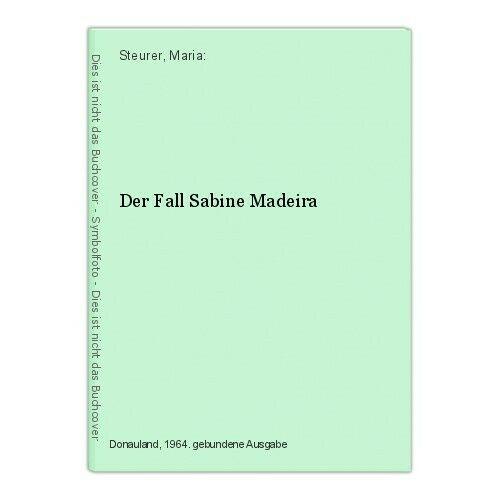 Der Fall Sabine Madeira Steurer, Maria: