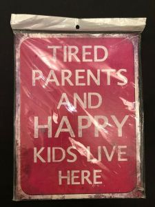 Nostalgie Blechschild Tired Parents and happy Kids live here 25 x 33 25378