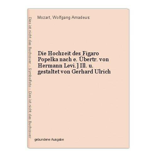 Die Hochzeit des Figaro Popelka nach e. Übertr. von Hermann Levi.] Ill. u. gesta