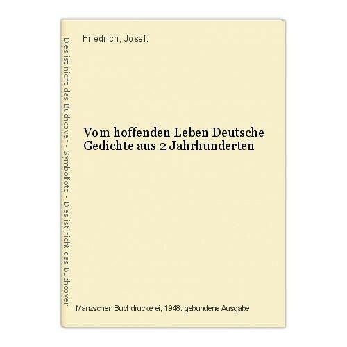 Vom Hoffenden Leben Deutsche Gedichte Aus 2 Jahrhunderten Friedrich Josef