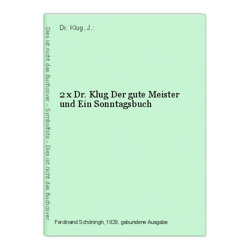 2 x Dr. Klug Der gute Meister und Ein Sonntagsbuch Dr. Klug, J.:
