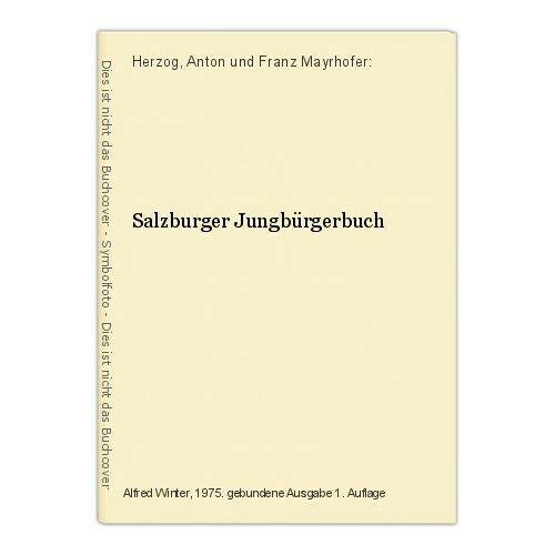 Salzburger Jungbürgerbuch Herzog, Anton und Franz Mayrhofer: