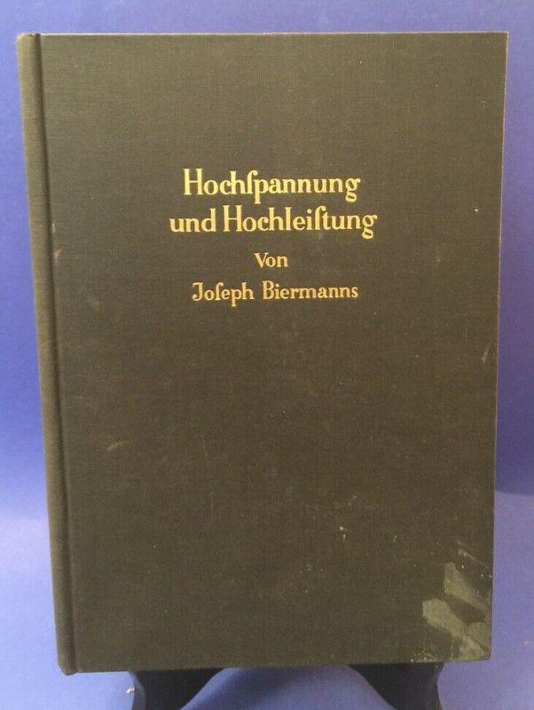 Hochspannung und Hochleistung Biermanns, J.:
