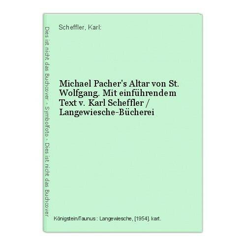 Michael Pacher's Altar von St. Wolfgang. Mit einführendem Text v. Karl Scheffler 0