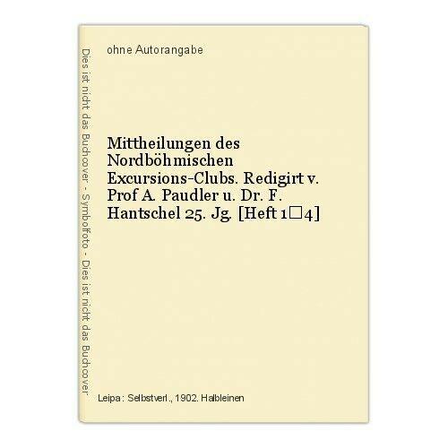 Mittheilungen des Nordböhmischen Excursions-Clubs. Redigirt v. Prof A. Paudler u 0