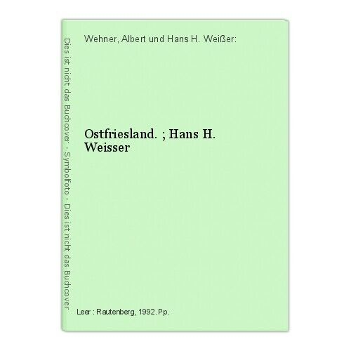 Ostfriesland. ; Hans H. Weisser Wehner, Albert und Hans H. Weißer: