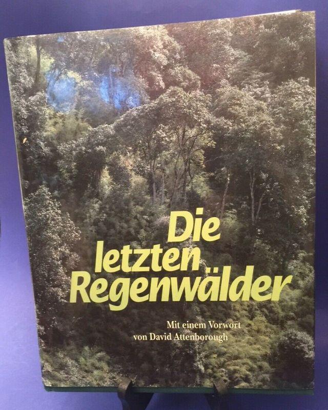 Die letzten Regenwälder mit einem Vorwort v. David Attenborough Collins, Mark:
